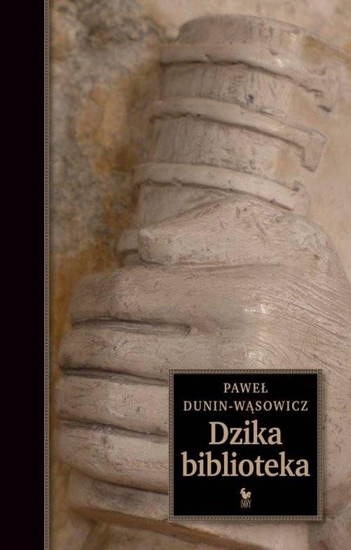 okładka Dzika biblioteka, Książka | Dunin-Wąsowicz Paweł