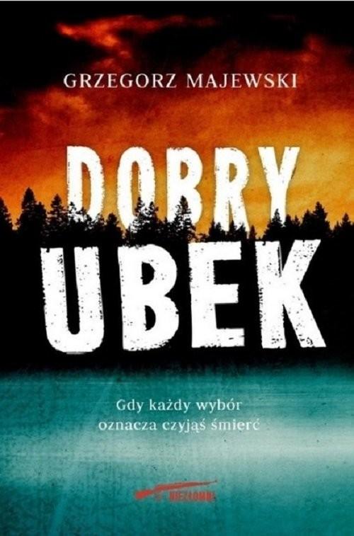 okładka Dobry ubek, Książka | Majewski Grzegorz