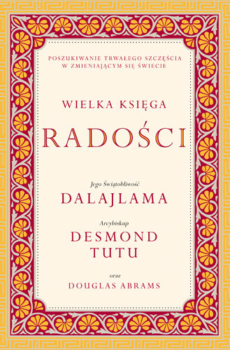 okładka Wielka księga radości, Książka | Dalajlama, Tutu Desmond