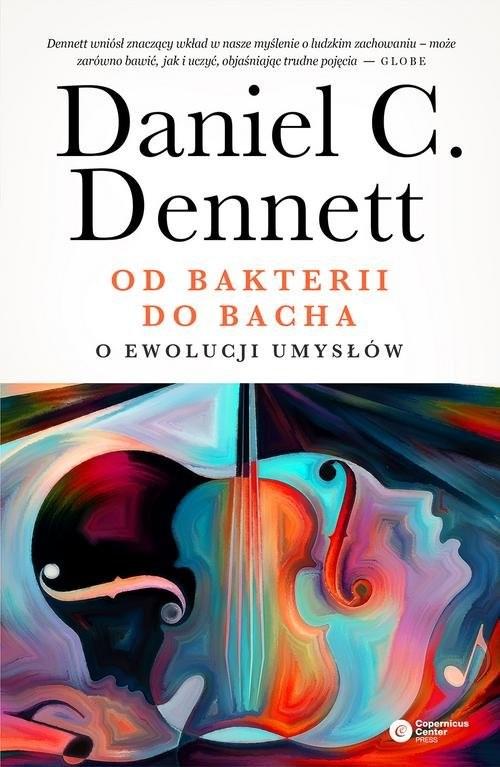 okładka Od bakterii do Bacha O ewolucji umysłów, Książka | Daniel C. Dennett
