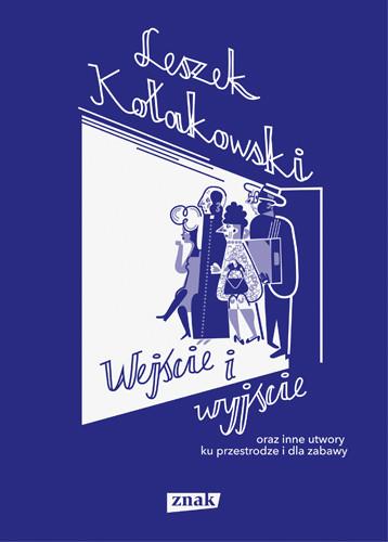 okładka Wejście i wyjście oraz inne utwory ku przestrodze i dla zabawy, Książka | Kołakowski Leszek