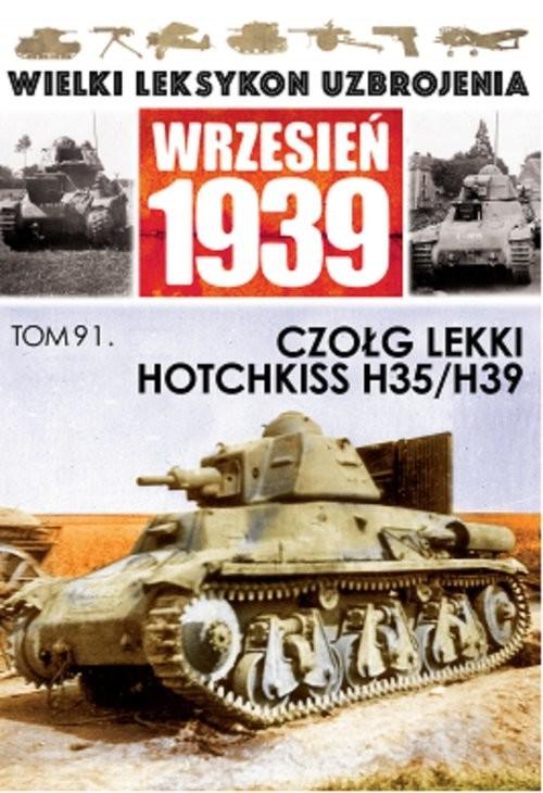 okładka Czołg lekki Hotchkiss H.35/ H39książka |  | Praca Zbiorowa