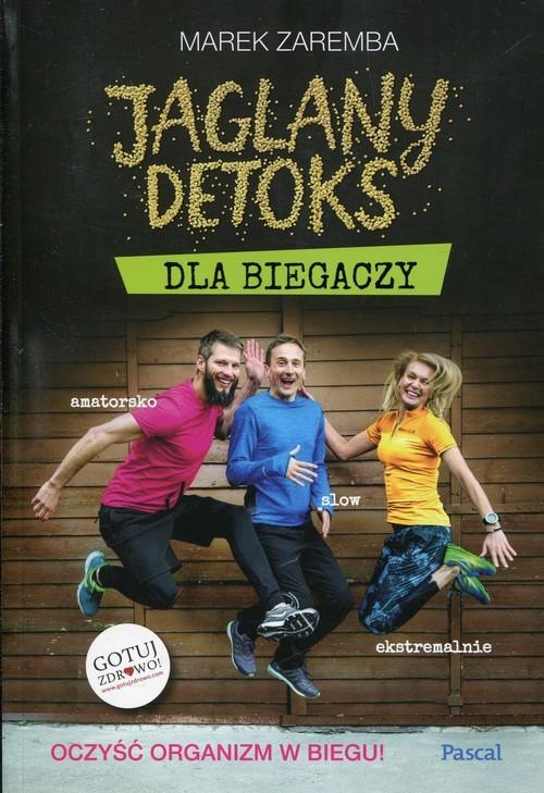 okładka Jaglany detoks dla biegaczy Oczyść organizm w biegu, Książka   Zaremba Marek