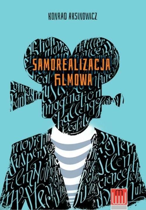 okładka Samorealizacja filmowa, Książka | Aksinowicz Konrad