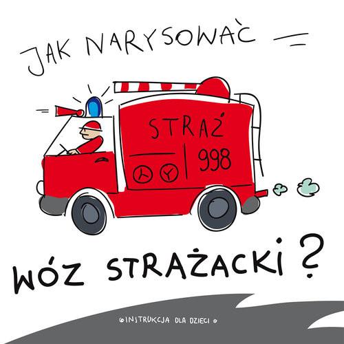 okładka Jak narysować wóz strażacki?, Książka |