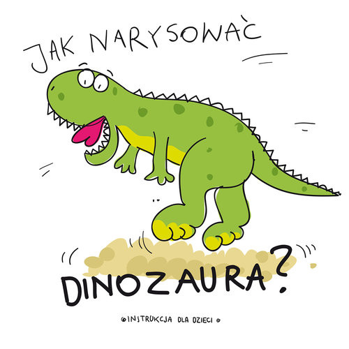 okładka Jak narysować dinozaura?, Książka |