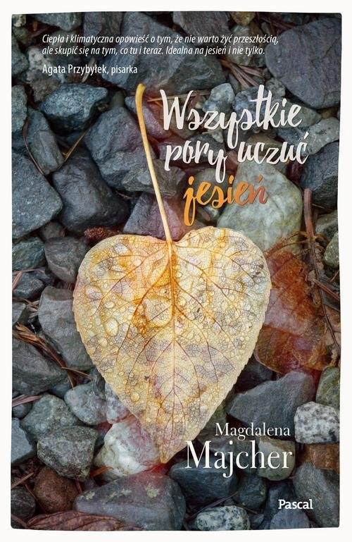 okładka Wszystkie pory uczuć Jesieńksiążka      Majcher Magdalena