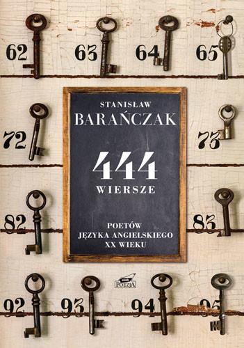 okładka 444 wiersze poetów języka angielskiego XX wiekuksiążka      Stanisław Barańczak