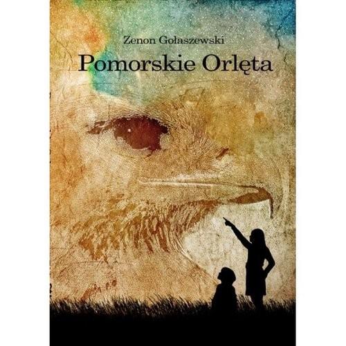 okładka Pomorskie Orlęta, Książka | Gołaszewski Zenon