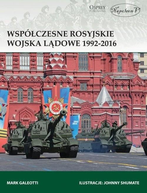 okładka Współczesne rosyjskie wojska lądowe 1992-2016, Książka | Galeotti Mark