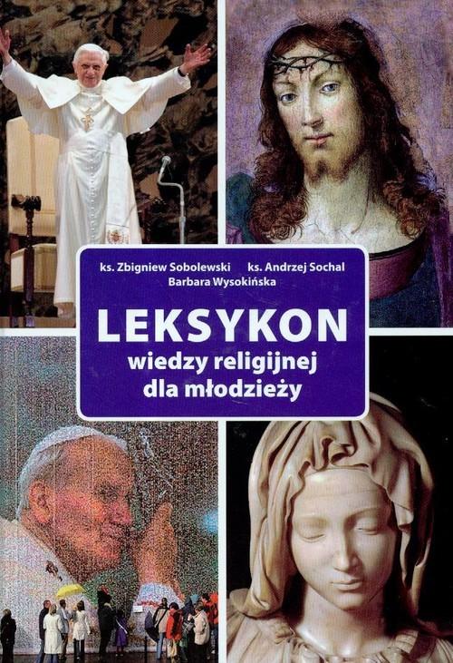 okładka Leksykon wiedzy religijnej dla młodzieży, Książka | Zbigniew Sobolewski, Andrzej Sochal, Wysokińs