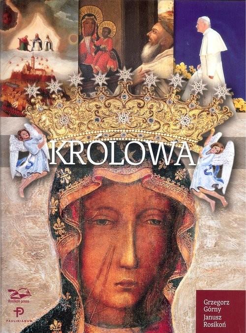okładka Królowa Matka Boża z Jasnej Góry, Książka   Grzegorz Górny, Janusz Rosikoń