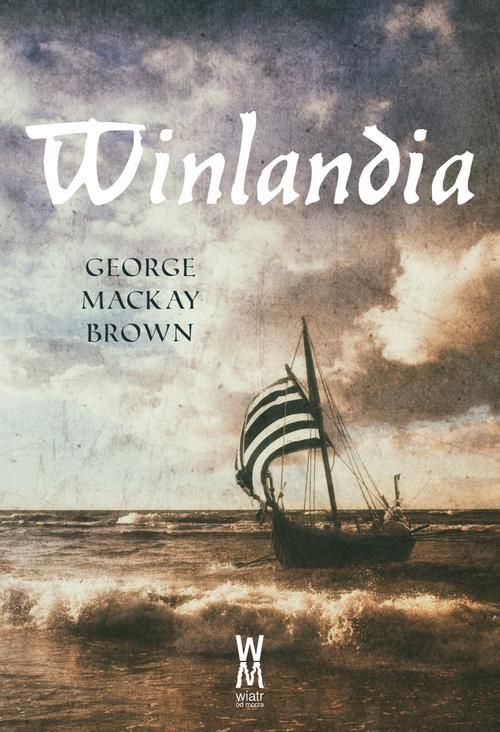 okładka Winlandia, Książka   Brown George Mackay