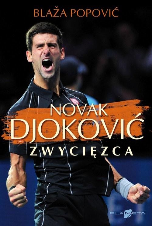 okładka Novak Djoković Zwycięzca, Książka | Popović Blaža