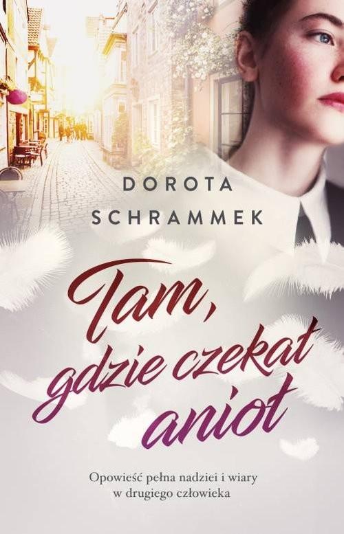 okładka Tam gdzie czekał anioł, Książka | Dorota Schrammek