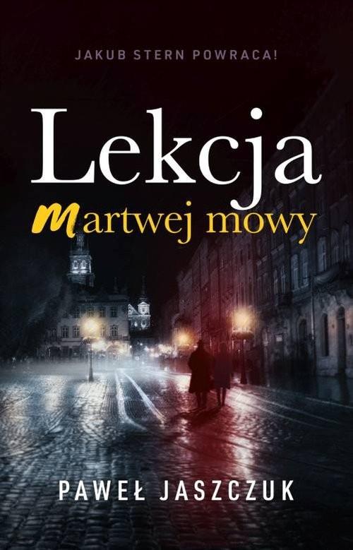 okładka Lekcja martwej mowy, Książka | Jaszczuk Paweł