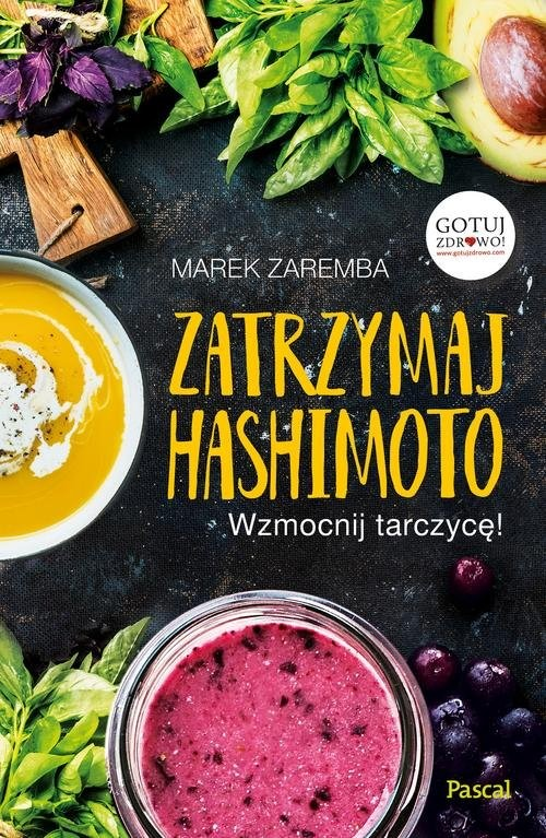 okładka Zatrzymaj Hashimoto Wzmocnij tarczycę!, Książka   Zaremba Marek