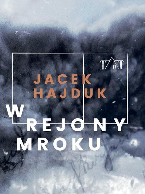 okładka W rejony mroku, Książka   Hajduk Jacek