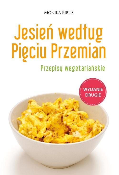 okładka Jesień według Pięciu Przemian Przepisy wegetariańskie, Książka | Biblis Monika