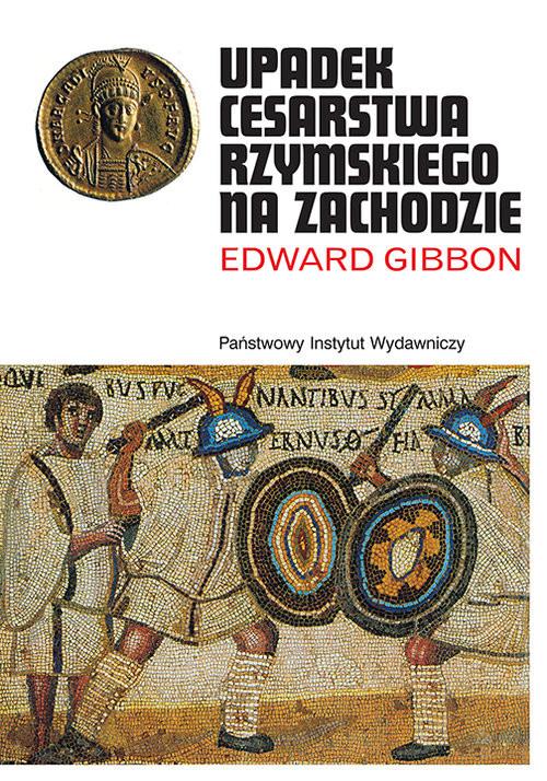 okładka Upadek Cesarstwa Rzymskiego, Książka | Gibbon Edward