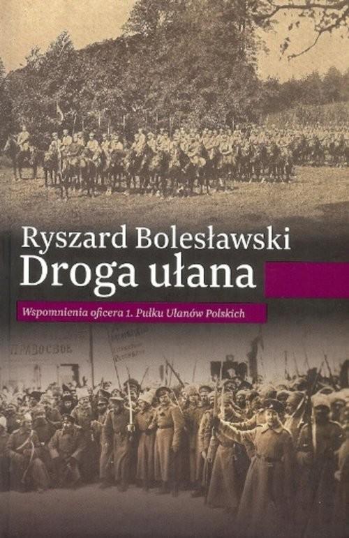 okładka Droga ułana, Książka | Bolesławski Ryszard