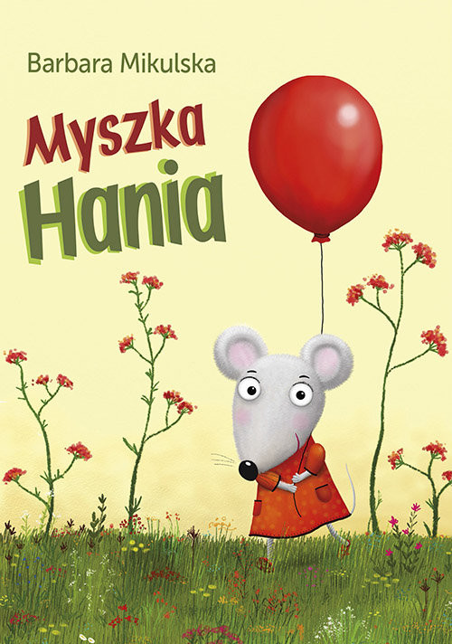 okładka Myszka Hania, Książka | Mikulska Barbara