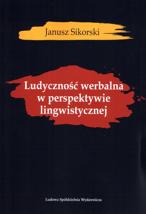 okładka Ludyczność werbalna w perspektywie lingwistycznej, Książka | Sikorski Janusz