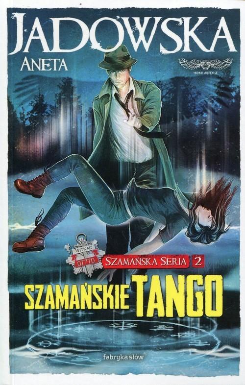 okładka Szamańskie tango Szamańska Seria 2, Książka | Jadowska Aneta