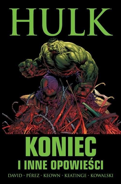 okładka Hulk Koniec i inne opowieści, Książka | Peter David, Joe Keatinge, George Pérez, Keow