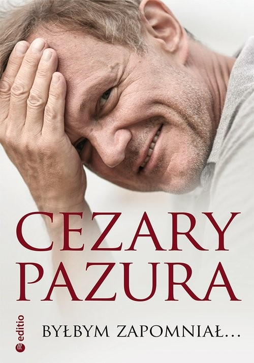 okładka Byłbym zapomniał...książka      Cezary Pazura