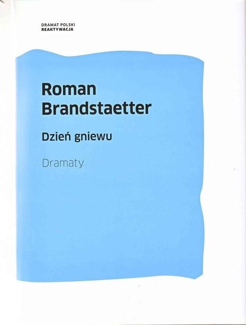okładka Dzień gniewu Dramaty, Książka   Brandstaetter Roman