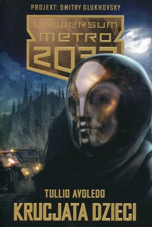okładka Uniwersum Metro 2033 Krucjata dzieci, Książka | Avoledo Tullio