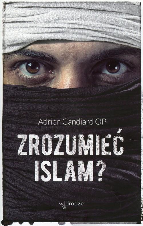 okładka Zrozumieć islam?, Książka | Candiard Adrien