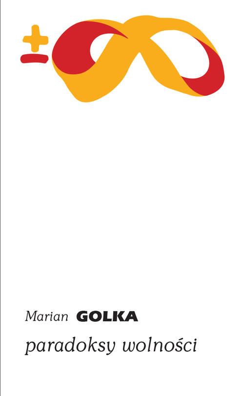 okładka Paradoksy wolności, Książka | Golka Marian