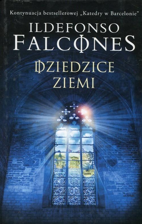 okładka Dziedzice Ziemi, Książka | Falcones Ildefonso