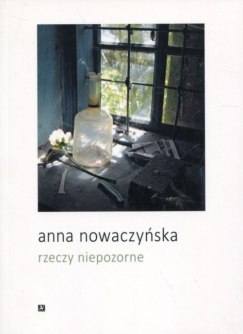 okładka Rzeczy niepozorne, Książka | Nowaczyńska Anna