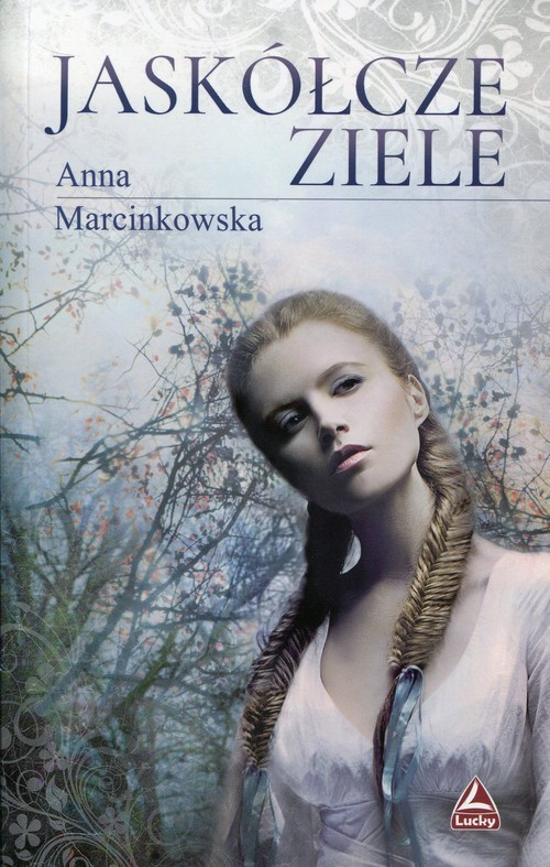 okładka Jaskółcze ziele, Książka | Marcinkowska Anna