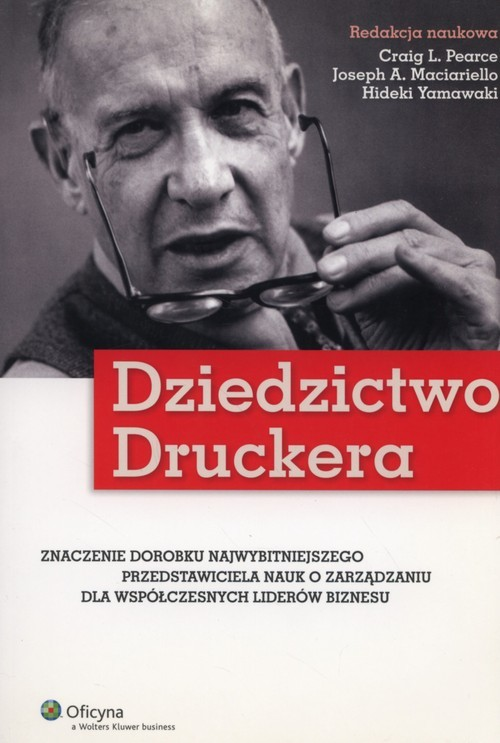okładka Dziedzictwo Druckera, Książka | Craig L. Pearce, Joseph A. Maciariello, Yamaw
