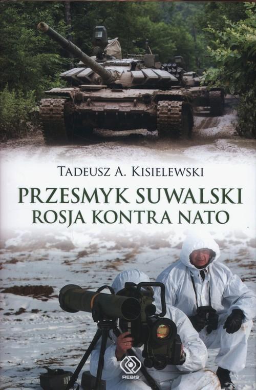 okładka Przesmyk suwalski Rosja kontra NATO, Książka | Tadeusz A. Kisielewski