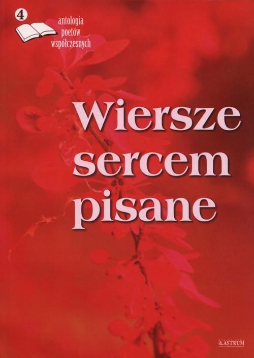 okładka Wiersze sercem pisane 4 Antologia poetów współczesnych, Książka |