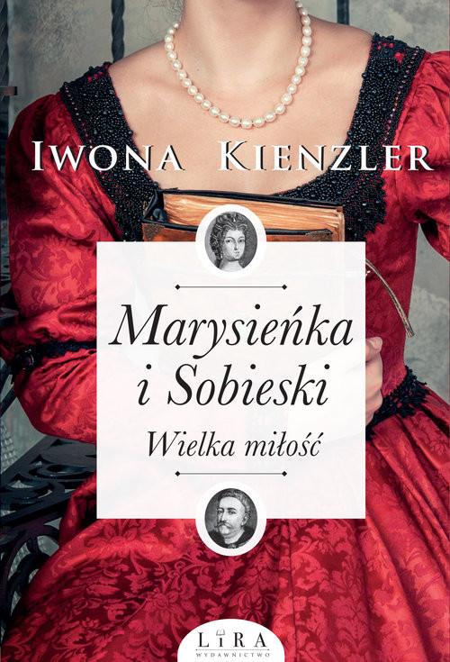 okładka Marysieńka i Sobieski Wielka miłość, Książka | Kienzler Iwona