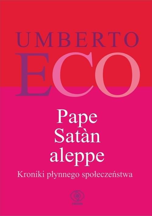 okładka Pape Satan aleppe Kroniki płynnego społeczeństwa, Książka | Eco Umberto