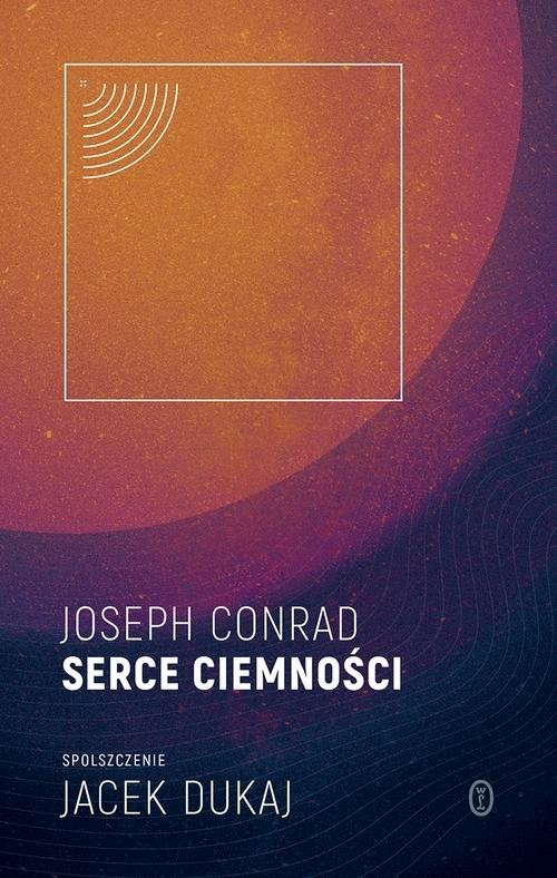 okładka Serce ciemności spolszczenie Jacek Dukaj, Książka | Conrad Joseph