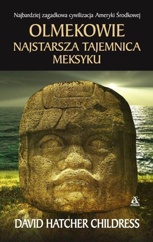 okładka Olmekowie Najstarsza tajemnica Meksyku, Książka | David Hatcher Childress