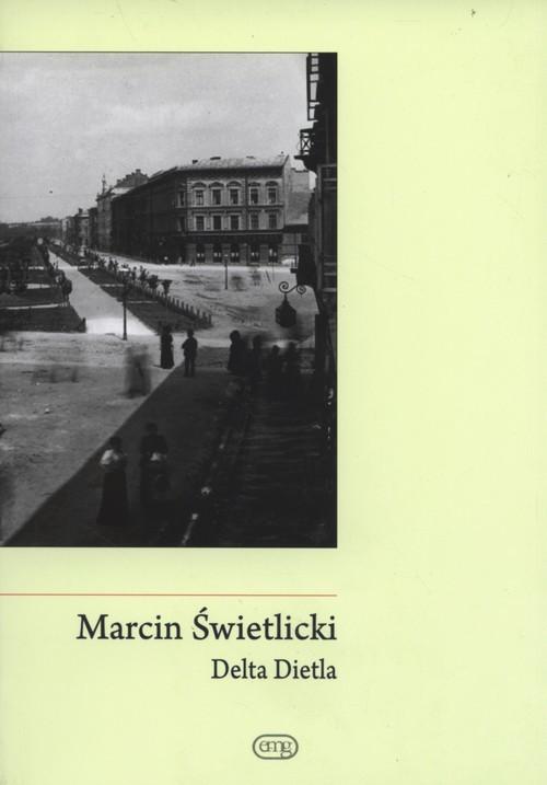 okładka Delta Dietla, Książka | Świetlicki Marcin