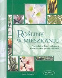 okładka Rośliny w mieszkaniu Przewodnik wyboru i pielęgnacji roślin do domu, szklarni i na patio, Książka   Nissen Dorte