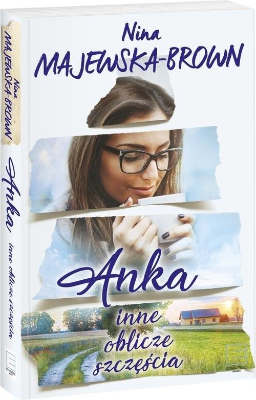 okładka Anka Inne oblicze szczęścia., Książka | Majewska-Brown Nina