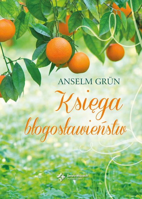 okładka Księga błogosławieństw, Książka   Grun Anselm