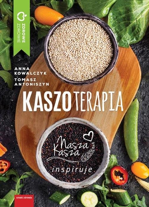 okładka Kaszoterapia, Książka | Anna Kowalczyk, Tomasz Antoniszyn