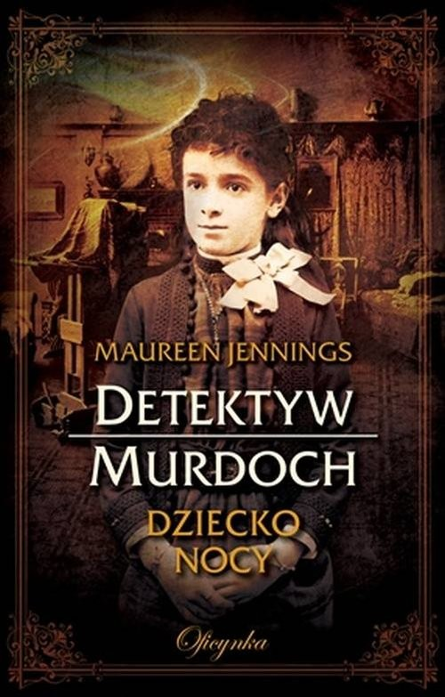 okładka Detektyw Murdoch. Dziecko Nocy, Książka | Jennings Maureen